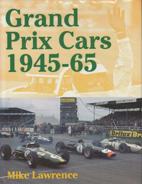 Grand Prix Cars 1945-65 ( Mike Lawrence, 1998 Edition) (9781899870394)