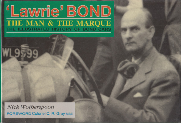 Lawrie Bond - The Man & The Cars (Nick Wotherspoon) 1st Edn. 1993 (9781870519168)