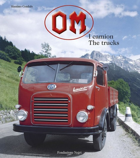 OM. I camion-The trucks (Italian / English text, by Massimo Condolo, 9788889108345)