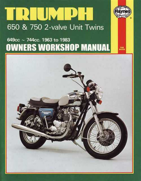 Triumph 650, 750 2-valve Unit Twins 649cc - 744cc 1963 - 1983 Workshop Manual