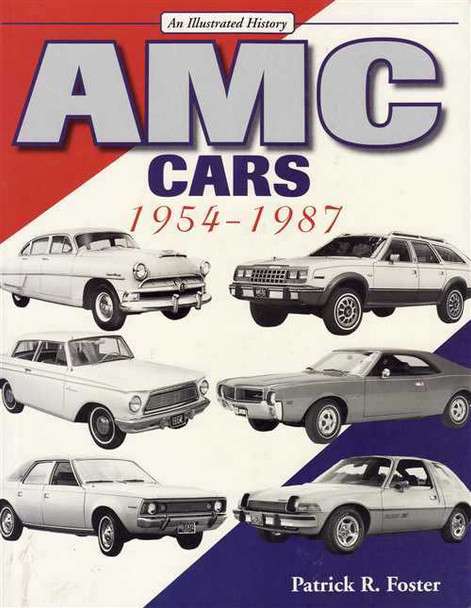 AMC Cars 1954 - 1987: An Illustrated History