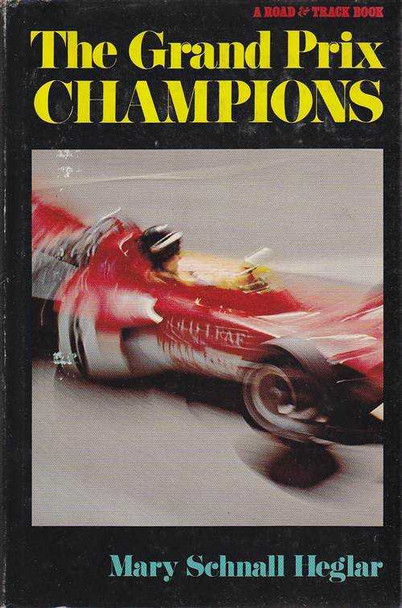 The Grand Prix Champions - A Road & Track Book (Mary Schnall Heglar) Hardcover 1st Edn. 1973 (9780878800148)