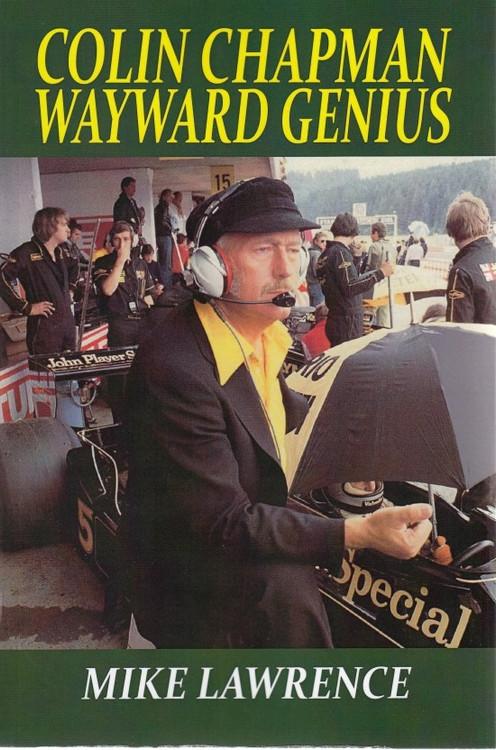 Colin Chapman Wayward Genius