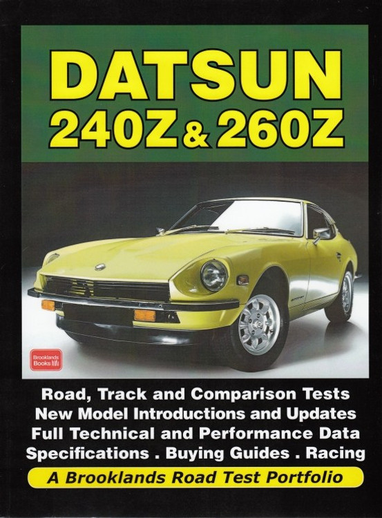 Datsun 240Z & 260Z a Brooklands Road Test Portfolio (Brooklands Books)