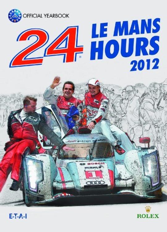 2012 Le Mans 24 Hours: Official Book