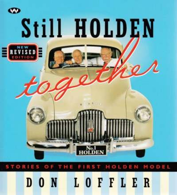 Still Holden Together: Stories of the First Holden Model