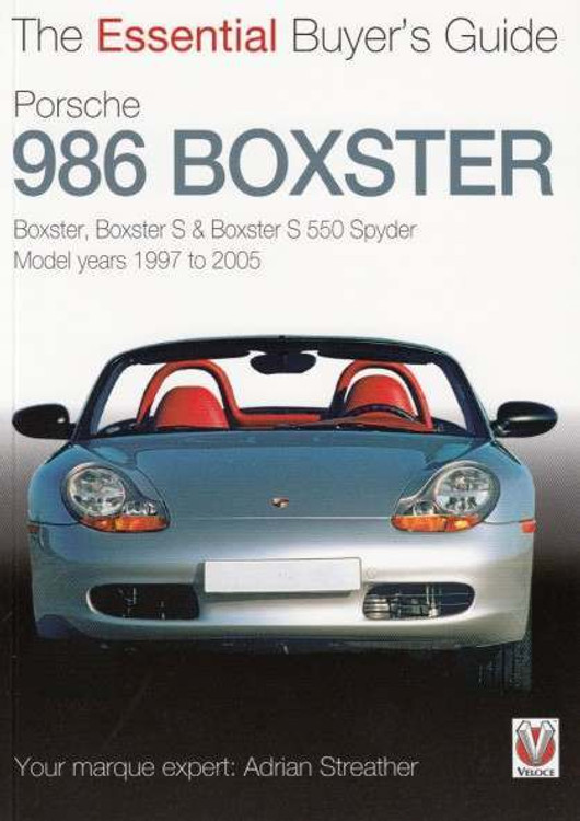 Porsche 986 Boxster: The Essential Buyer's Guide by Adrian Streather