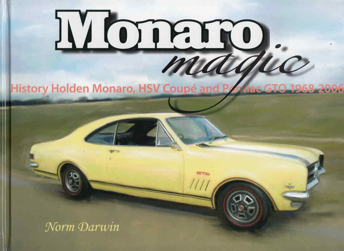 Monaro Magic: History Holden Monaro HSV Coupe and Pontiac GTO 1968 - 2006