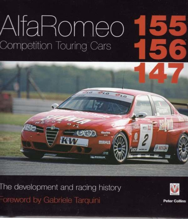 Alfa Romeo Competition Touring Cars 155, 156, 147: The Development and Racing History