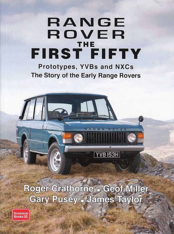 Range Rover the First Fifty: Prototypes, YVBs and NXCs