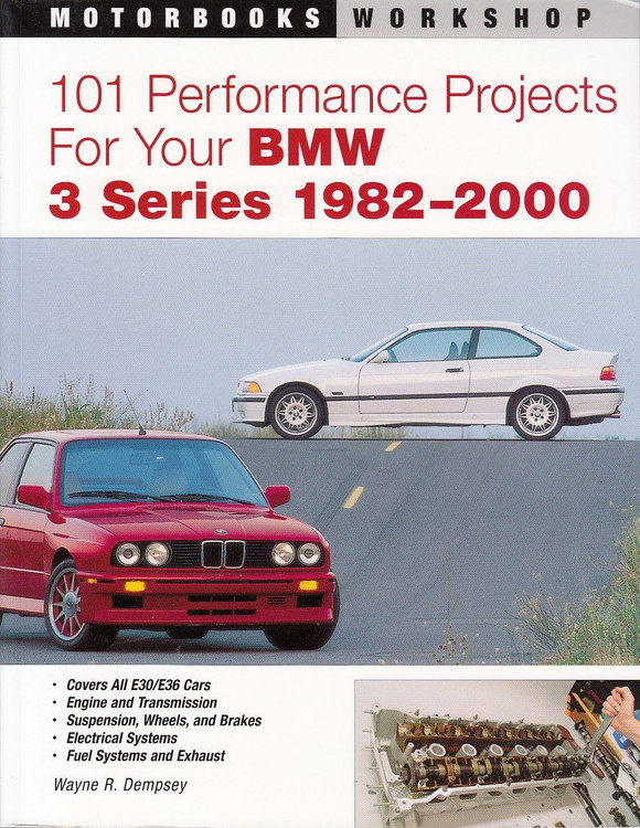101 Performance Projects for Your BMW 3 Series 1982-2000