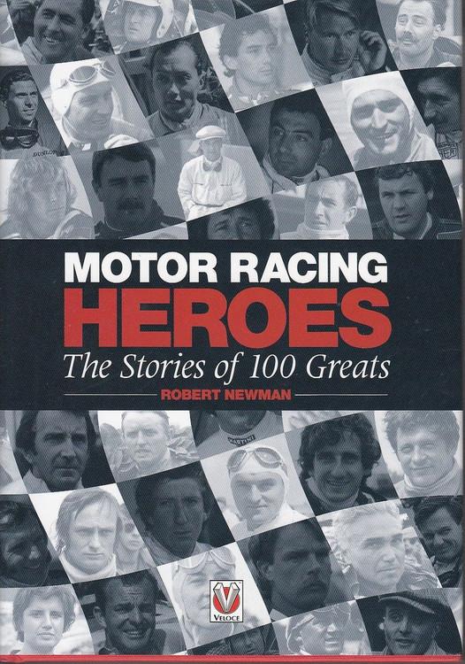 Motor Racing Heroes: The Stories of 100 Greats
