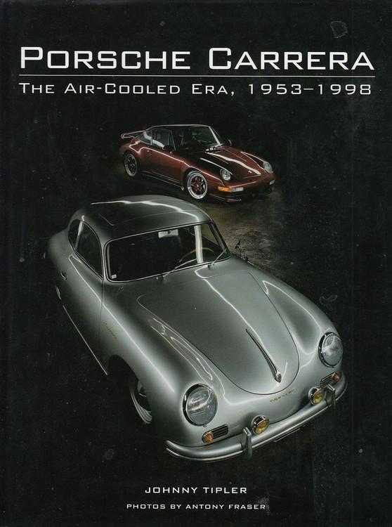 Porsche Carrera The Air-Cooled Era 1953 - 1998