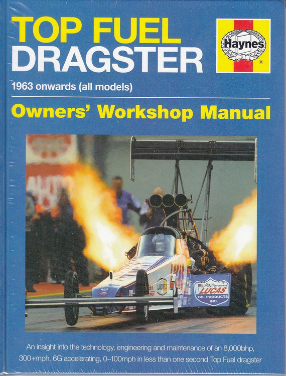 Top Fuel Dragster 1963 onwards (all models) Owners' Workshop Manual