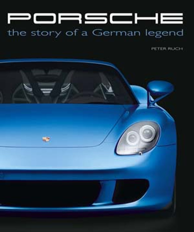 Porsche The Story of a German Legend