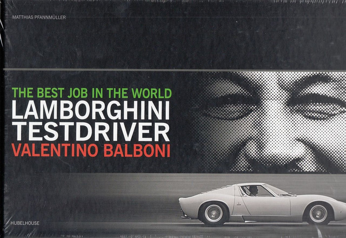 The Best Job in The World: Lamborghini Test Driver Valentino Balboni