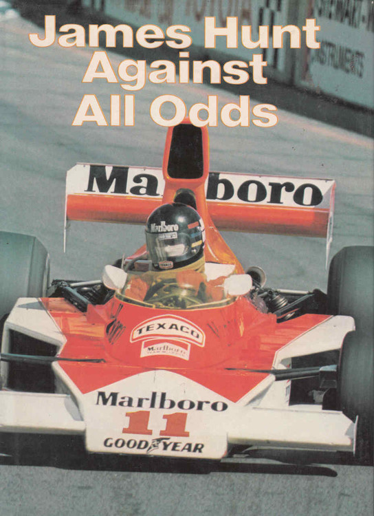 James Hunt Against All Odds - 1st Edition - front
