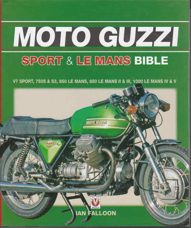 The Moto Guzzi Sport & Le Mans Bible