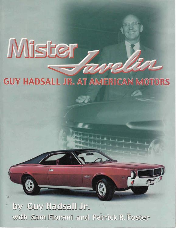 Mister Javelin: Guy Hadsall Jr. at American Motors (9780966894301) - front