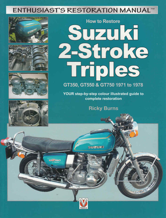 How to Restore Suzuki 2-Stroke Triples GT350, GT550 & GT750 1971 to 1978 (9781845848200) - front