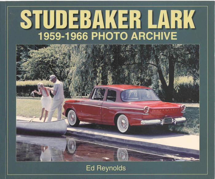 Studebaker Lark 1959 - 1966 Photo Archive (9781583881071) - front