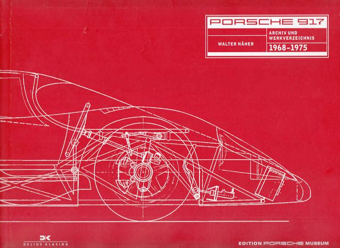 Porsche 917 Archiv Und Werkverzeichnis 1968 - 1975