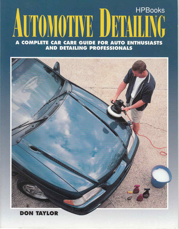 Automotive Detailing: A Complete Car Care Guide For Auto Enthusiasts And Detailing Professionals (075478012886) - front