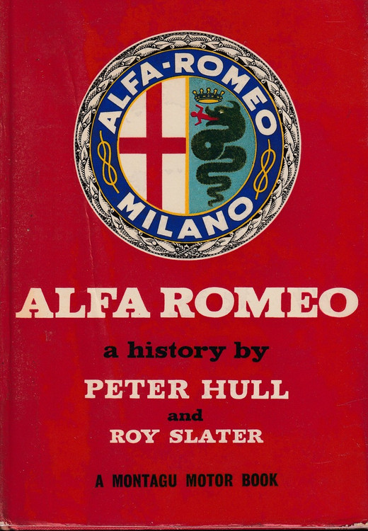 Alfa Romeo a history by Peter Hull and Roy Slater ( B0012FIB2Q)