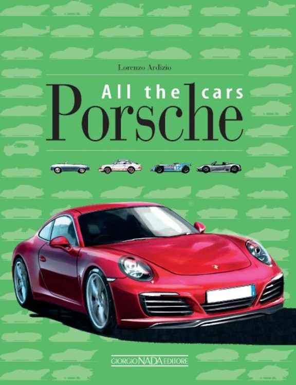 Porsche: All the Cars