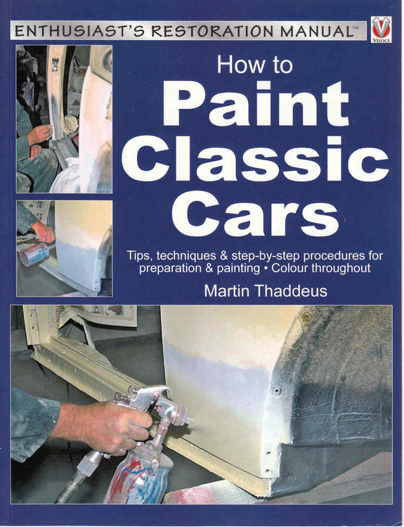 How To Paint Classic Cars: Enthusiast's Restoration Manual (9781845849498)