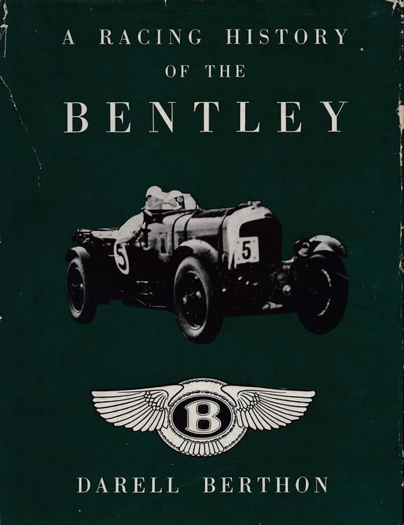 A Racing History Of The Bentley 1921 - 31 (Darell Berthon)