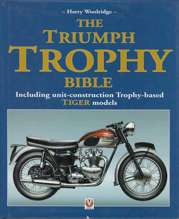 The Triumph Trophy Bible: Including Unit-Construction Trophy-Based Tiger Models (9781904788027)