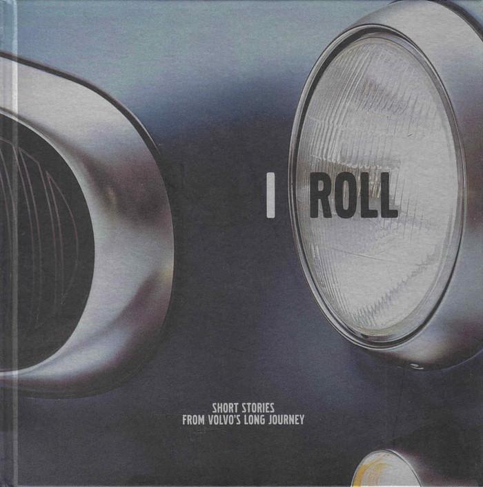 I Roll: Short Stories From Volvo's Long Journey (Volvo Australia) (i roll volvo)