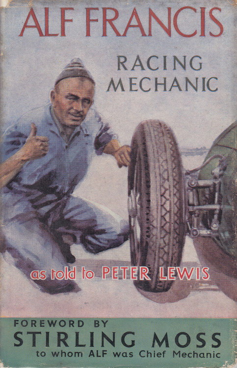 Alf Francis - Racing Mechanic As Told To Peter Lewis 1st Edn. 1957 (B0042VY7SO)