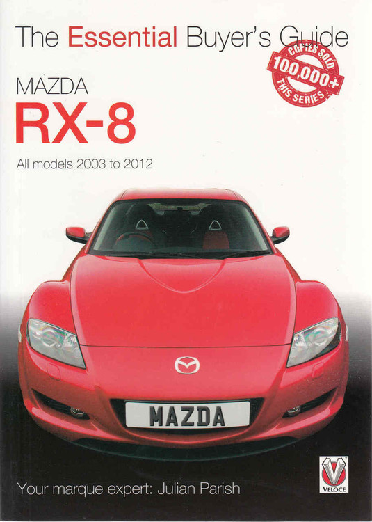 Mazda RX-8 All Models 2003 to 2012: The Essential Buyer's Guide (9781845848675) - front
