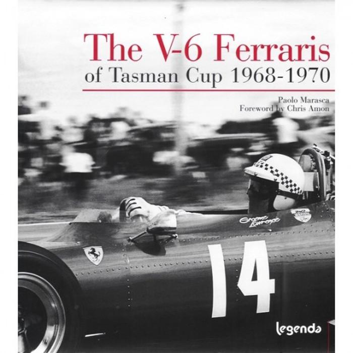 The V-6 Ferraris of Tasman Cup 1968 - 1970 (Signed) (9788888165042)