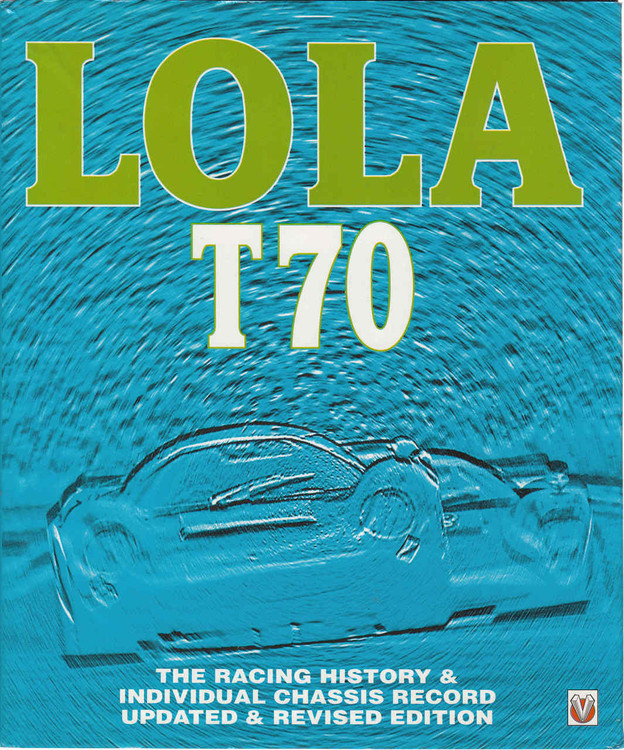 Lola T70 : The Racing History & Individual Chassis Record- Updated & Revised Edition (9781874105893)
