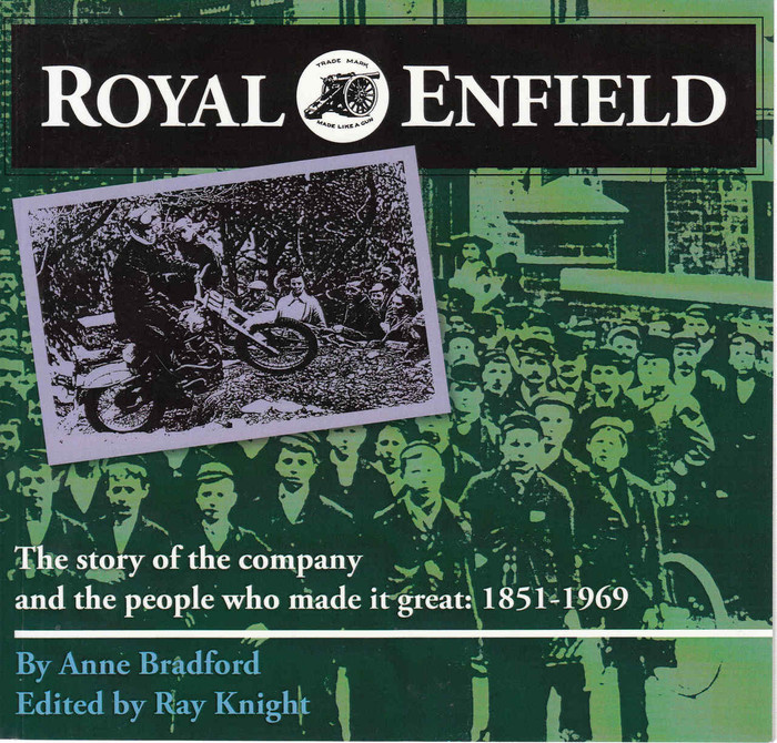 Royal Enfield: The Story Of The Company And The People Who Made It Great 1851-1969 (9781858585321)