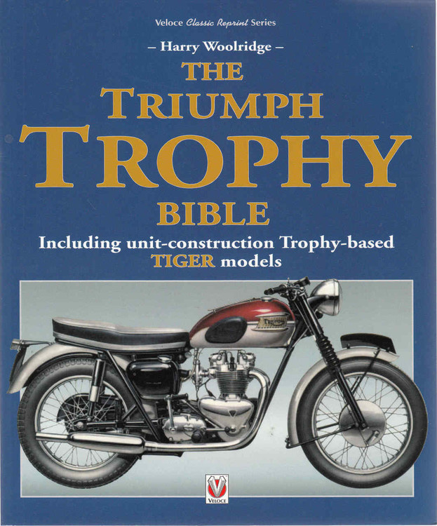 The Triumph Trophy Bible (Veloce Classic Reprint Series) (9781845849740)