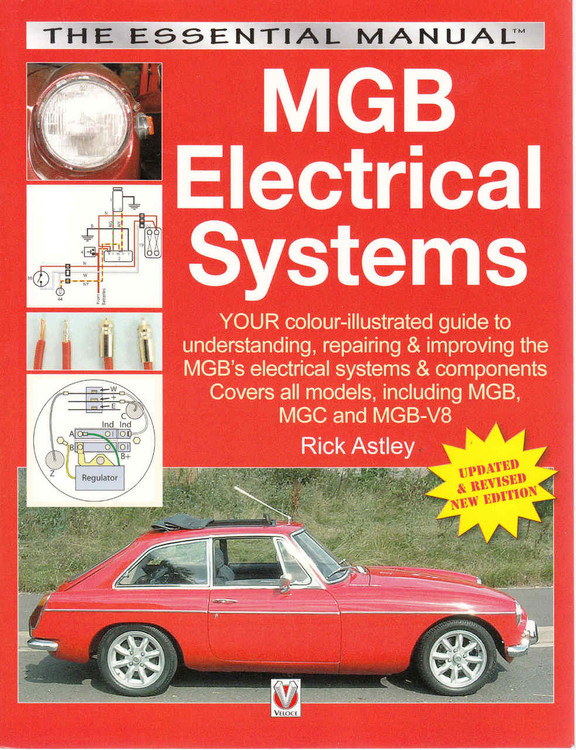 MGB Electrical Systems: The Essential Manual - Covers all models, including MGB, MGC and MGB-V8 (Updated & Revised New Edition) (9781787110526)