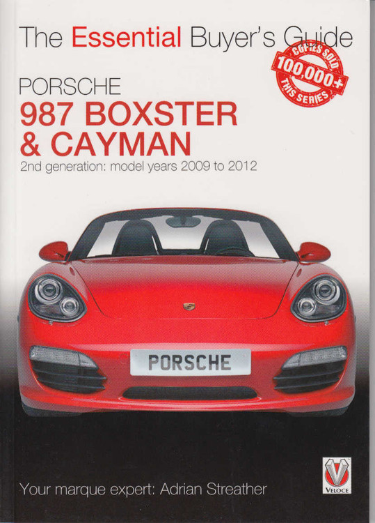 Porsche 987 Boxster & Cayman 2nd Generation: 2009 - 2012: The Essential Buyer's Guide