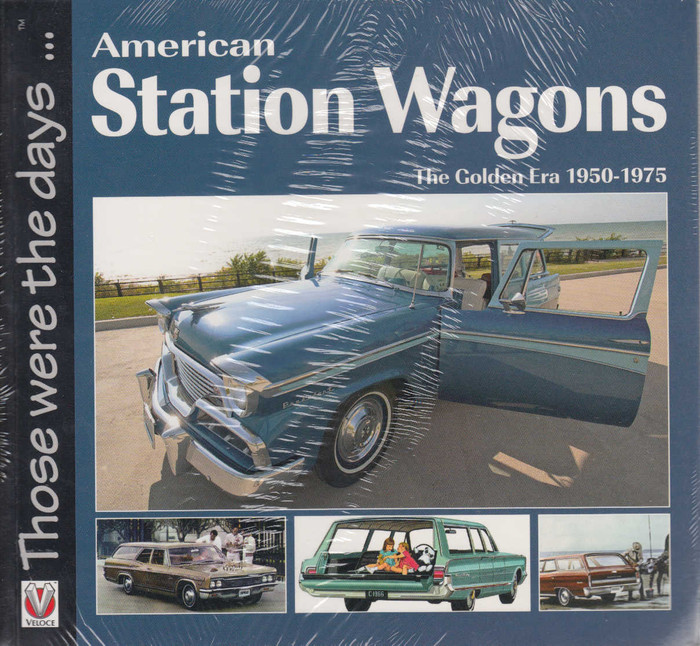American Station Wagons The Golden Era 1950-1975 Those Were The Days... (9781845842680)