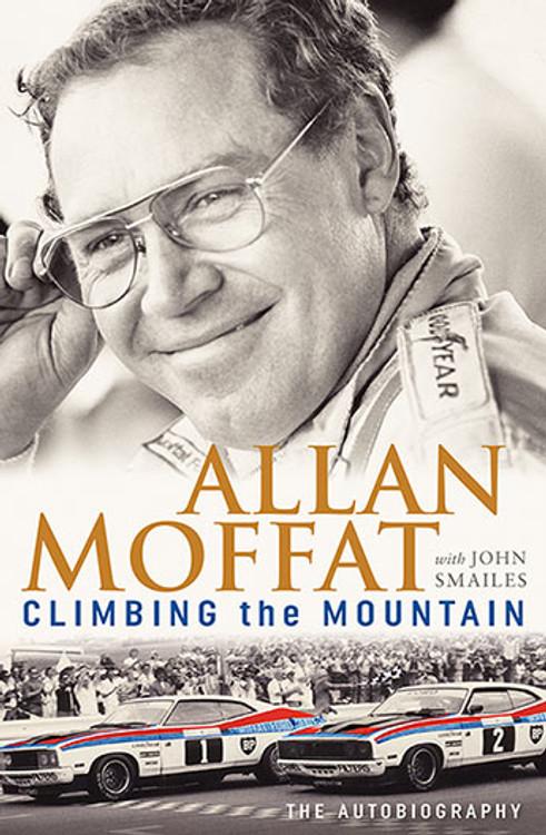 Climbing the Mountain - Allan Moffat with John Smailes
