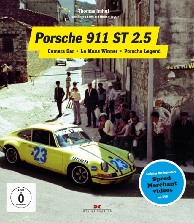 Porsche 911 ST 2.5 : Camera Car - Le Mans Winner - Porsche Legend (9783667111104)