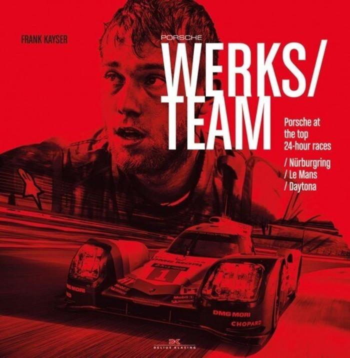 Porsche Works Team: Porsche at the top 24-Hour Races - Nürburgring / Le Mans / Daytona