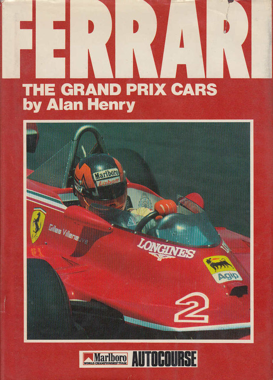 Ferrari: The Grand Prix Cars (9 Jul 1984 by Alan Henry, Hardcover)