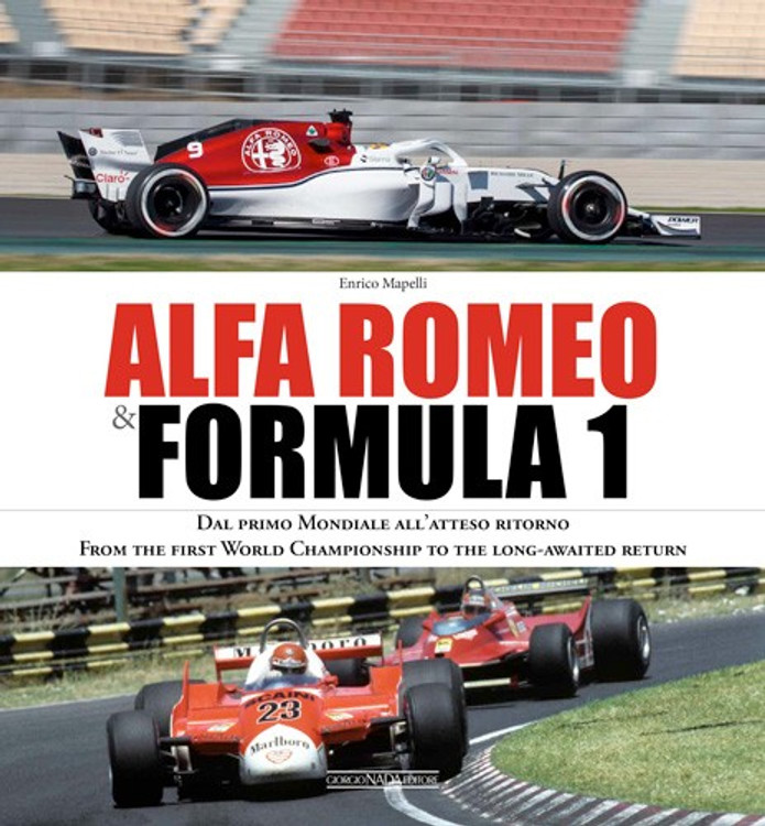 ALFA ROMEO & FORMULA 1 From the first World Championship to the long-awaited return