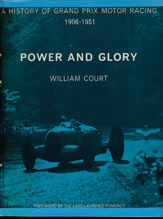 Power And Glory A History Of Grand Prix Motor Racing 1906-1951