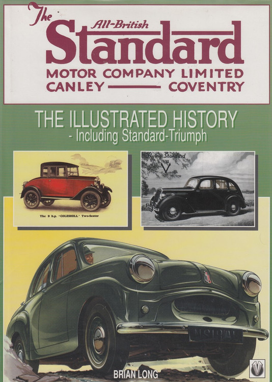The All-British Standard Motor Company Limited Canley - Coventry The Illustrated History - Including Standard-Triumph (