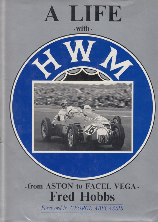 A Life with H W M from Aston to Facel Vega (Fred Hobbs)